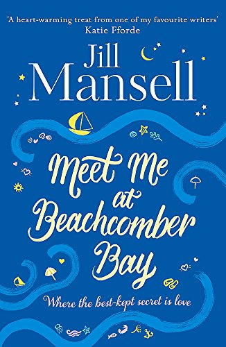 Meet Me at Beachcomber Bay: A Magical Cornish Romance by Jill Mansell
