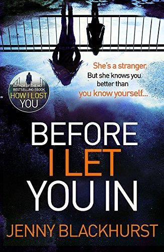 Before I Let You in: Thrilling Psychological Suspense from No.1 Bestseller by Jenny Blackhurst