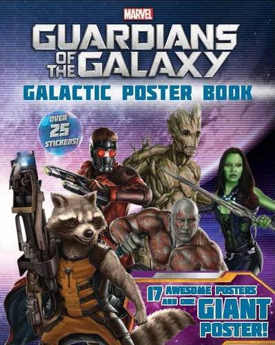 Marvel Guardians of the Galaxy: 18 Awesome Posters and One Giant Poster! Over 25 Stickers! by