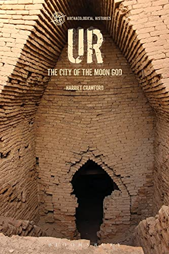 Ur: The City of the Moon God by Harriet Crawford