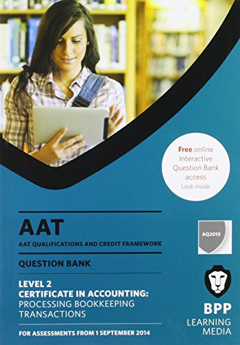 AAT Processing Bookkeeping Transactions: Question Bank by BPP Learning Media
