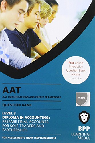 AAT Prepare Final Accounts for Sole Traders and Partnerships: Question Bank by BPP Learning Media