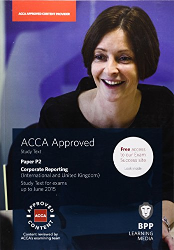 ACCA P2 Corporate Reporting (International & UK): Study Text by BPP Learning Media