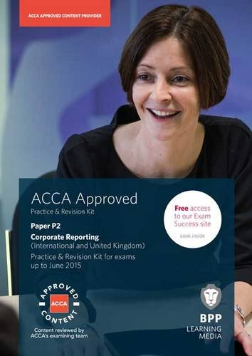 ACCA P2 Corporate Reporting (International & UK): Practice and Revision Kit by BPP Learning Media
