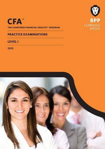CFA Level 1: Practice Examinations by BPP Learning Media