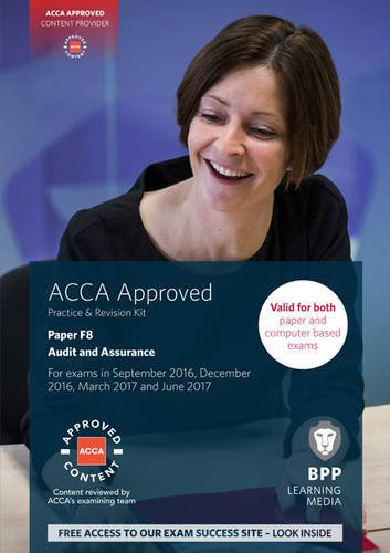 ACCA F8 Audit and Assurance: Practice and Revision Kit by BPP Learning Media