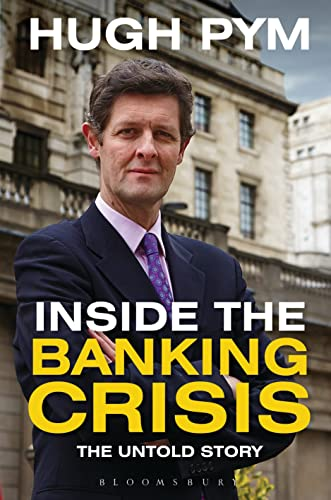 Inside the Banking Crisis: The Untold Story by Hugh Pym