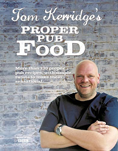 Tom Kerridge's Proper Pub Food by Tom Kerridge