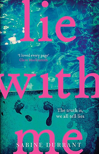 Lie with Me: The Psychological Thriller Everyone's Talking About by Sabine Durrant