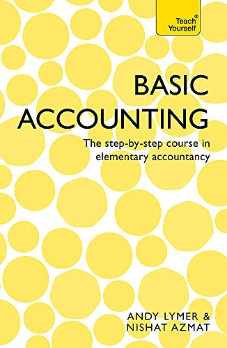 Basic Accounting: Teach Yourself: The Step-by-Step Course in Elementary Accountancy by Nishat Azmat