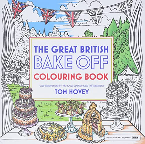 Great British Bake off Colouring Book: With Illustrations from the Series by Tom Hovey