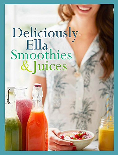 Deliciously Ella: Smoothies & Juices: Bite-Size Collection by Ella Mills Woodward