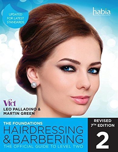 Hairdressing and Barbering, the Foundations: The Official Guide to: Level 2 by Leo Palladino
