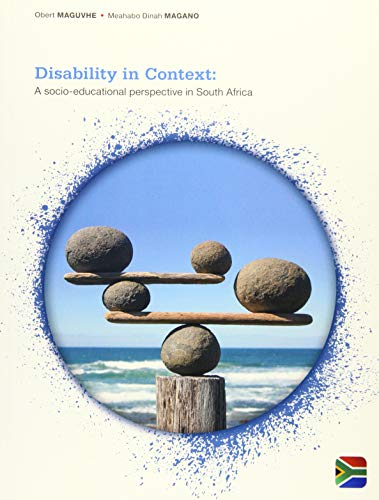 Disability in Context: A Socio-Educational Perspective in South Africa by Mbulaheni Maguvhe