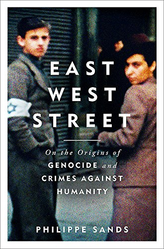 East West Street: On the Origins of Genocide and Crimes Against Humanity by Philippe Sands, QC