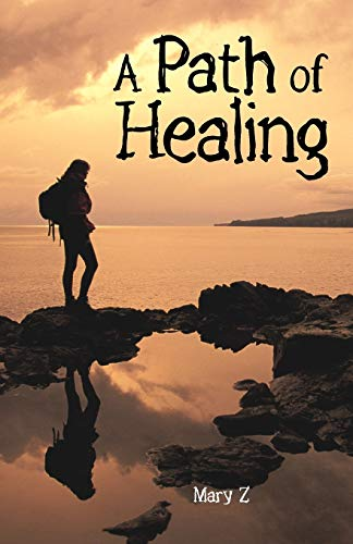 A Path of Healing by Mary Z