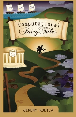 Computational Fairy Tales by Jeremy Kubica