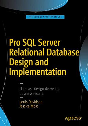 Pro SQL Server Relational Database Design and Implementation by Louis Davidson