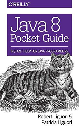 Java 8 Pocket Guide by Robert Ligouri