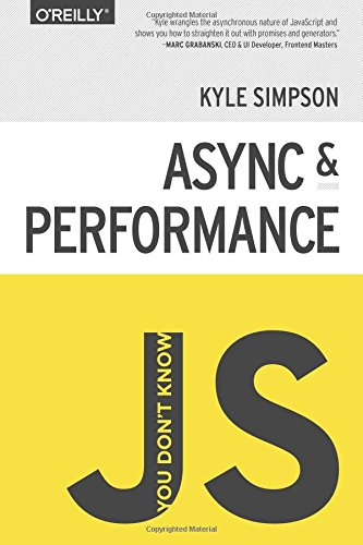 You Don't Know JS - Async & Performance by Kyle Simpson