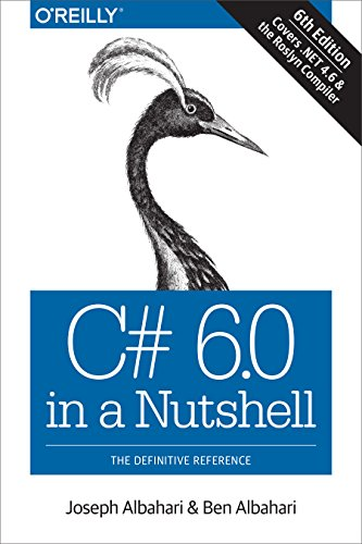 C# 6.0 in a Nutshell: The Definitive Reference by Joseph Albahari