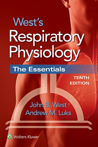 West's Respiratory Physiology: The Essentials by John B. West