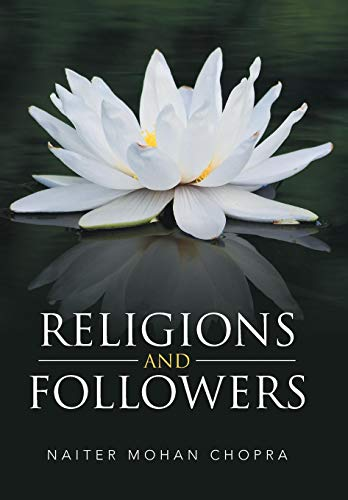 Religions and Followers by Naiter Mohan Chopra