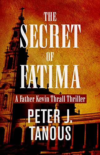 The Secret of Fatima by Peter J Tanous