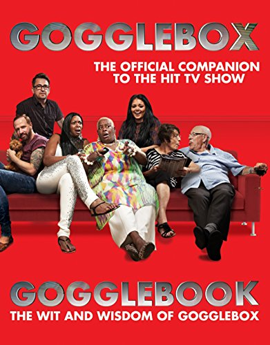 Gogglebook: The Wit and Wisdom of Gogglebox by Gogglebox