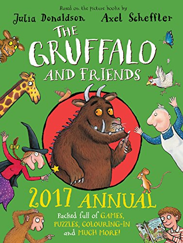 The Gruffalo and Friends Annual: 2017 by Julia Donaldson