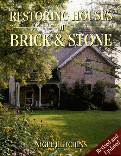 Restoring Houses of Brick and Stone by Nigel Hutchins