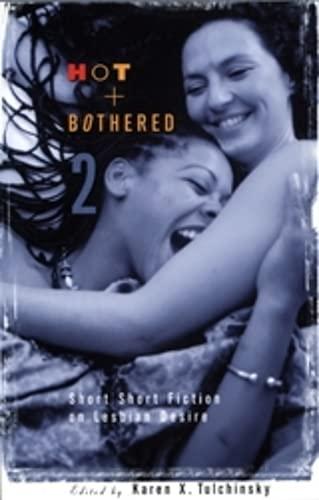 Hot & Bothered 2: Short Fiction on Lesbian Desire: v. 2 by Karen X. Tulchinsky