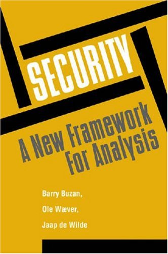 Security: A New Framework for Analysis by Barry Buzan