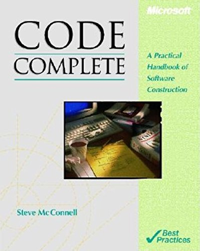 Code Complete: Practical Handbook of Software Construction by Steven C. McConnell