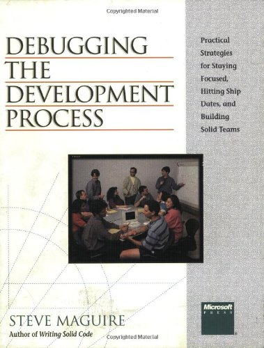 Debugging the Development Process by Steve Maguire