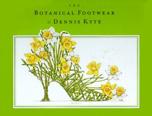 The Botanical Footwear of Dennis Kyte by Dennis Kyte