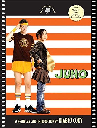 """""""Juno"""": The Shooting Script by Diablo Cody"""