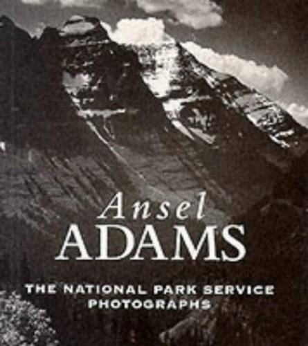 Ansel Adams: The National Park Service Photographs by Anselm Adams