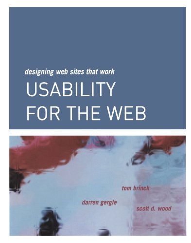 Usability for the Web: Designing Web Sites That Work by Tom Brinck