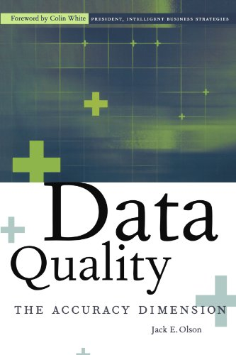 Data Quality: The Accuracy Dimension by Jack E. Olson