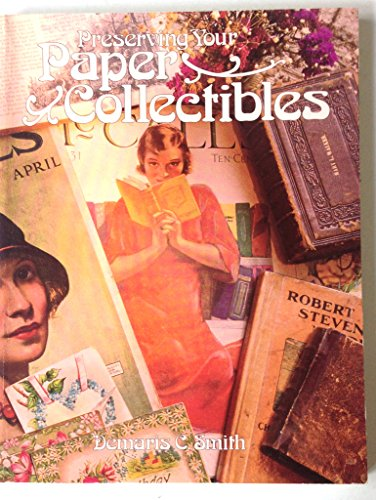 Preserving Your Paper Collectibles by Demaris C. Smith