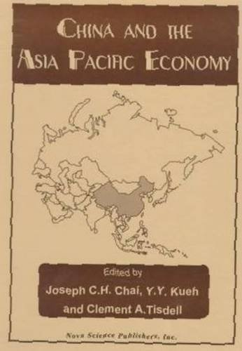 China and the Asia Pacific Economy by Joseph C. H. Chai
