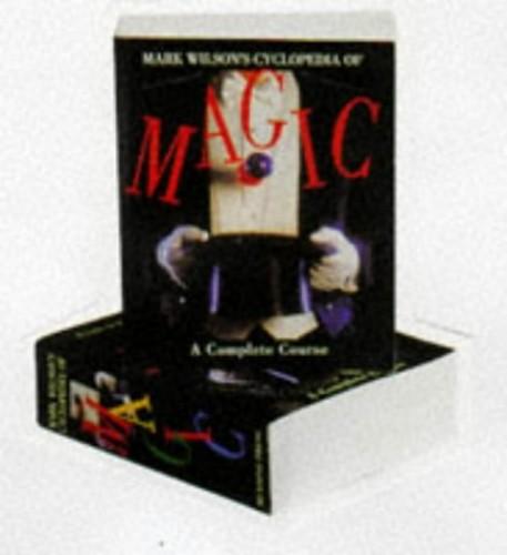 Mark Wilson's Cyclopedia of Magic by Mark Wilson