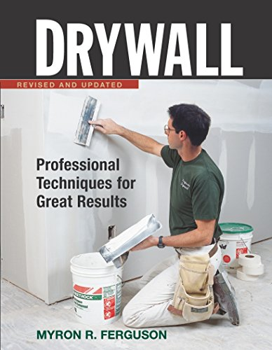 Drywall: Professional Techniques for Great Results by Myron R. Ferguson