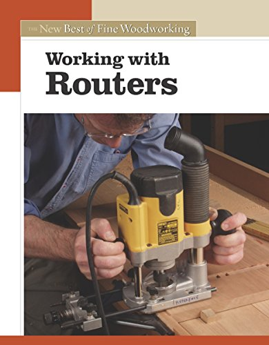 Working with Routers by Editors of Fine Woodworking