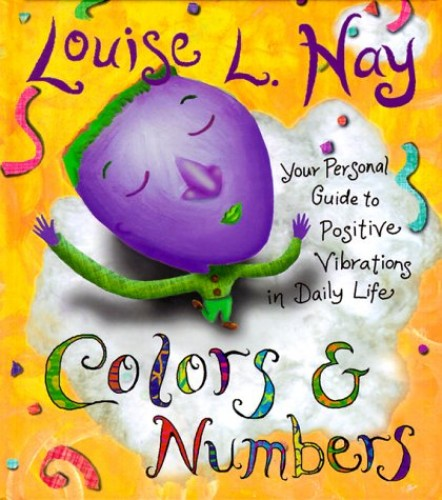 Colors and Numbers 2000: Your Personal Guide to Positive Vibrations in Daily Life