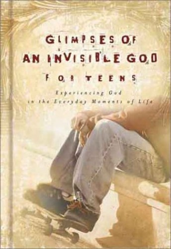 Glimpses of an Invisible God for Teens by Honor Books