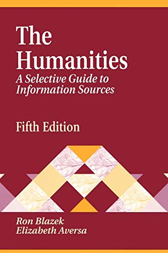 The Humanities: A Selective Guide to Information Sources by Robert A. Rogers
