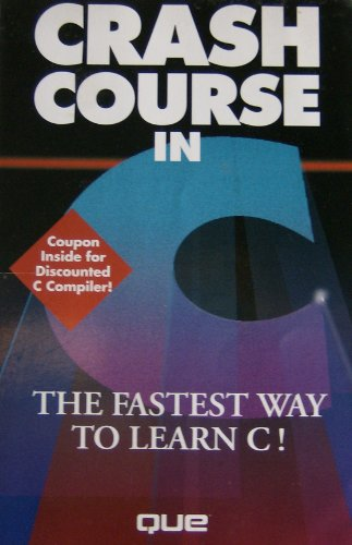 Crash Course in C by Paul J. Perry