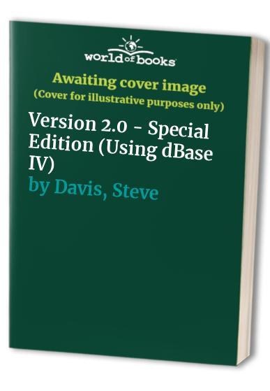 Using dBase IV: Version 2.0 - Special Edition by Steve Davis
